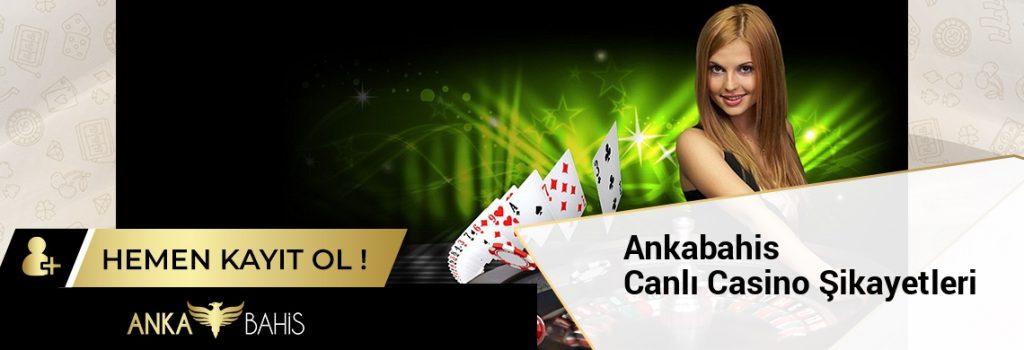Ankabahis Canlı Casino Şikayetleri