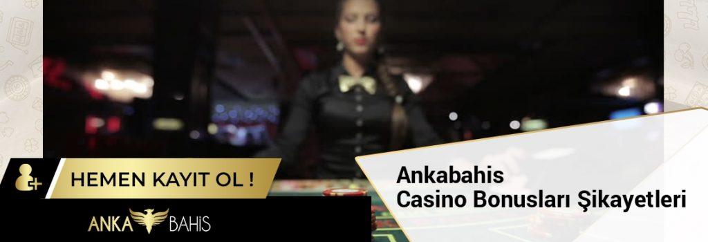 Ankabahis Casino Bonusları Şikayetleri
