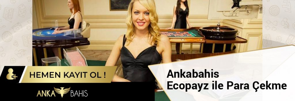 Ankabahis Ecopayz ile Para Çekme