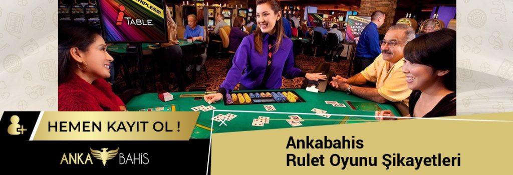 Ankabahis Rulet Oyunu Şikayetleri