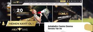 Ankabahis Casino Donma Sorunu Var mı